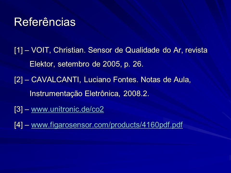 Referências[1] – VOIT, Christian. Sensor de Qualidade do Ar, revista Elektor, setembro de 2005, p. 26.